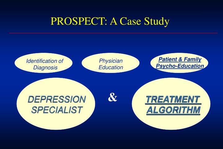 PROSPECT: A Case Study