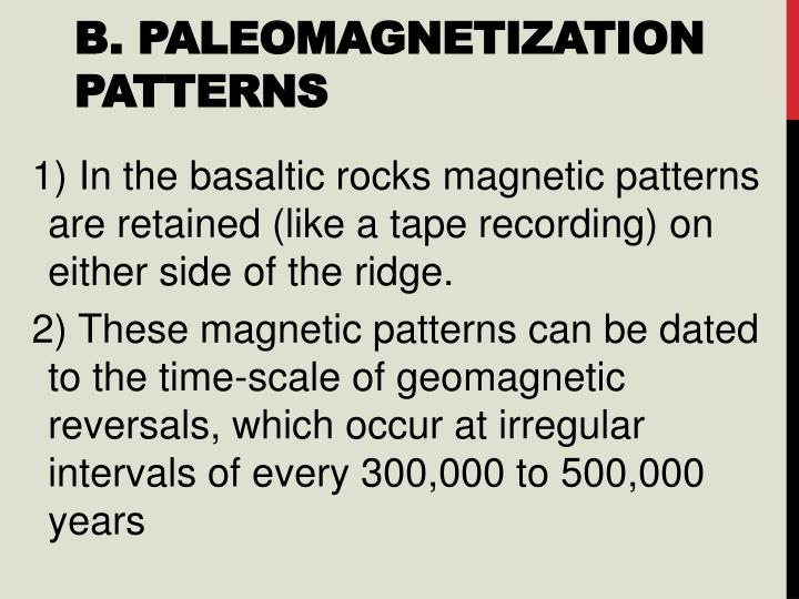 B. Paleomagnetization