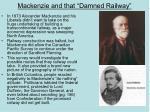mackenzie and that damned railway