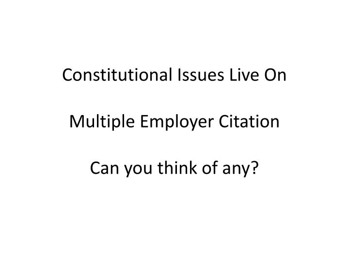 Constitutional Issues Live On