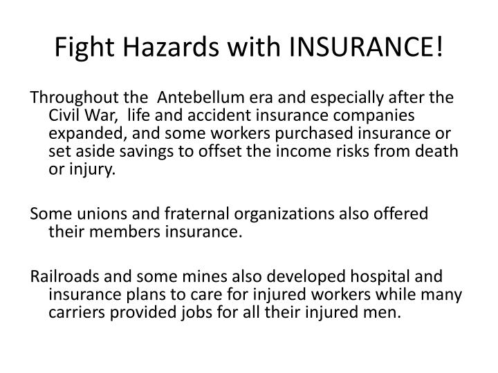 Fight Hazards with INSURANCE!