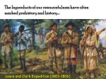 the byproducts of our resourcefulness have often marked prehistory and history