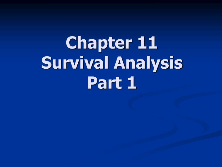 Chapter 11 survival analysis part 1