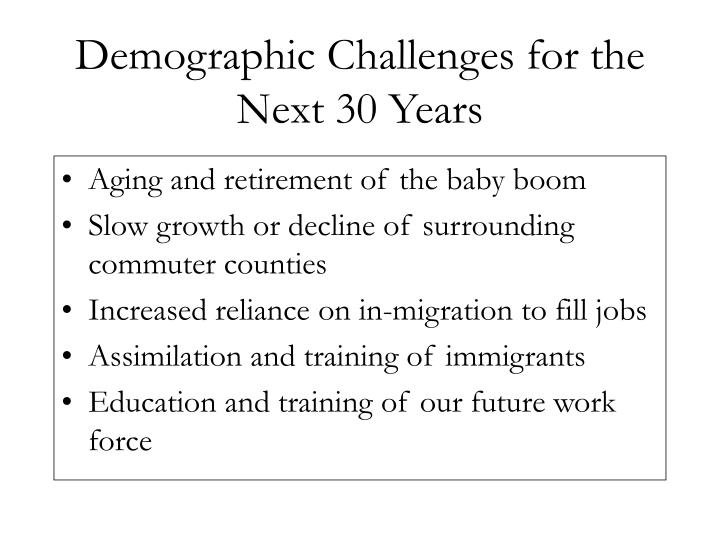 Demographic Challenges for the Next 30 Years