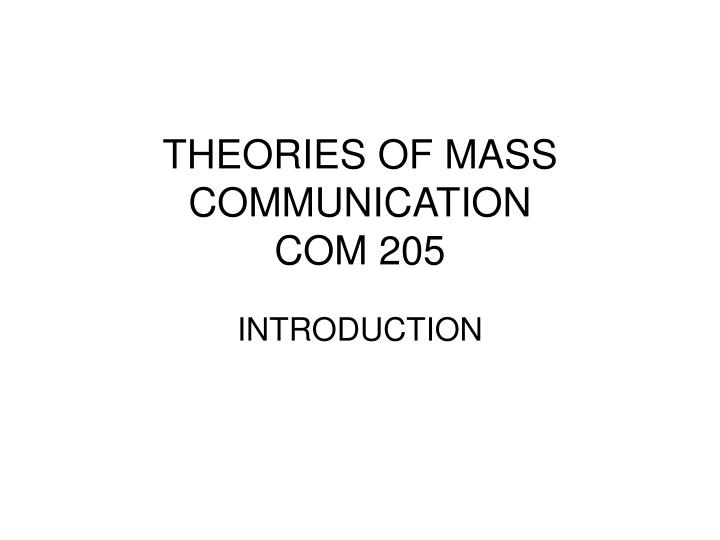 Theories of mass communication com 205
