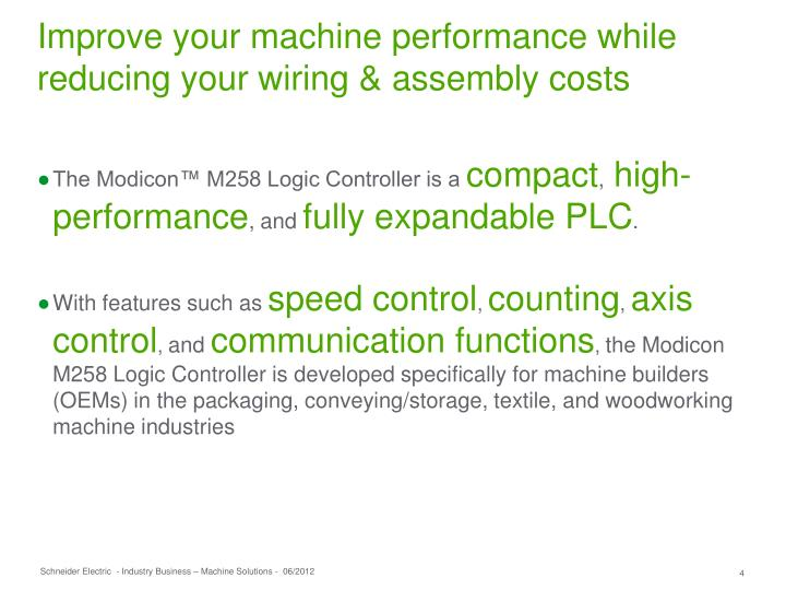 Improve your machine performance while reducing your wiring & assembly costs