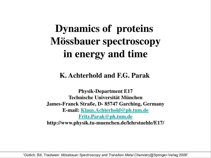 Dynamics of  proteins