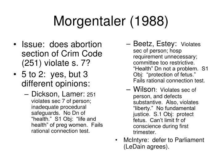 Issue:  does abortion section of Crim Code (251) violate s. 7?