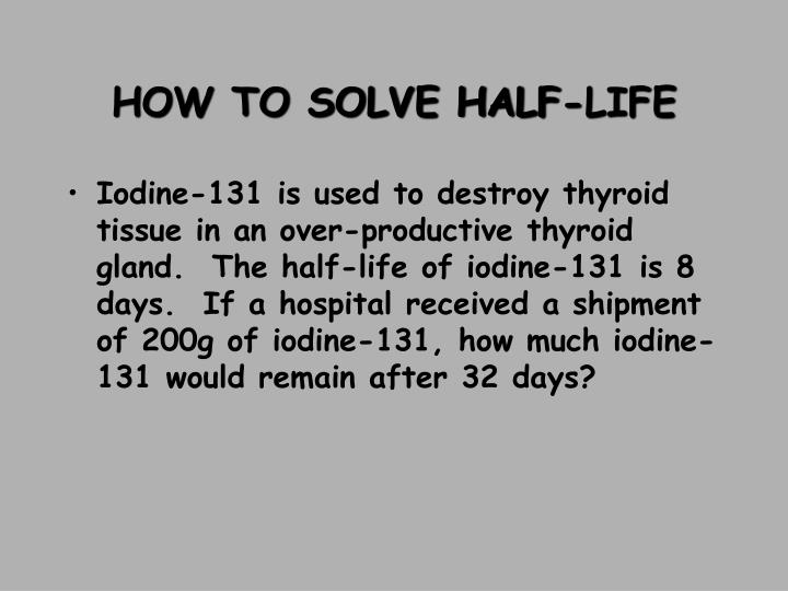 HOW TO SOLVE HALF-LIFE