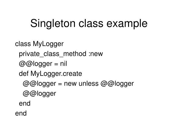 Singleton class example