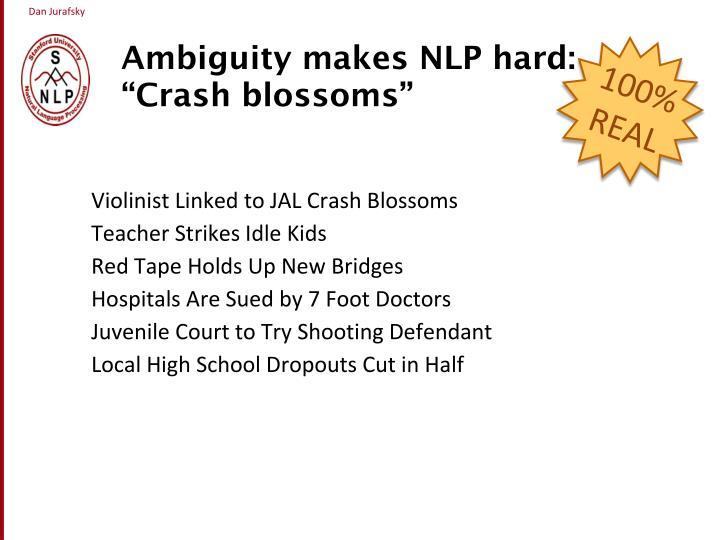 Ambiguity makes NLP hard: