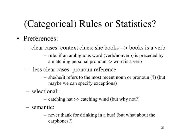 (Categorical) Rules or Statistics?