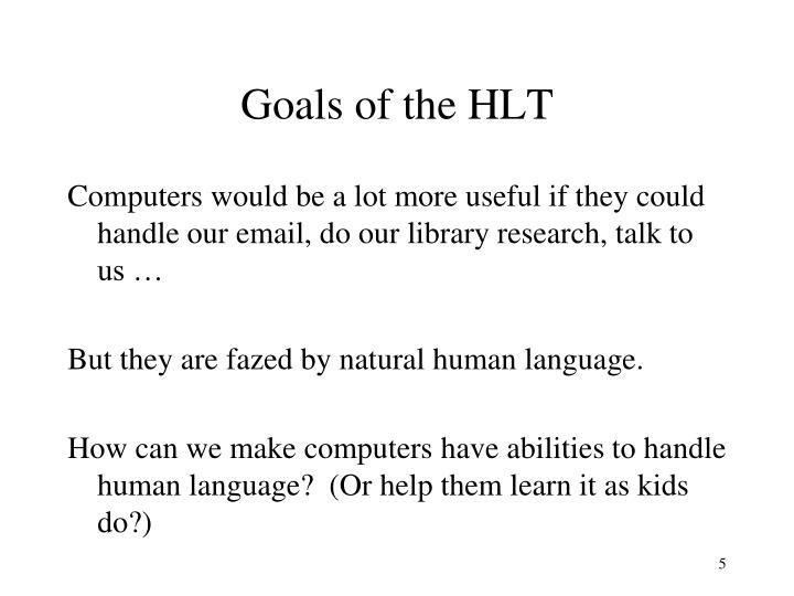 Goals of the HLT