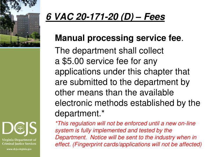 6 VAC 20-171-20 (D) – Fees