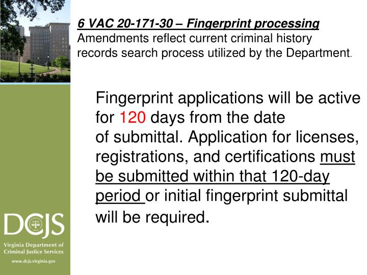 6 VAC 20-171-30 – Fingerprint processing