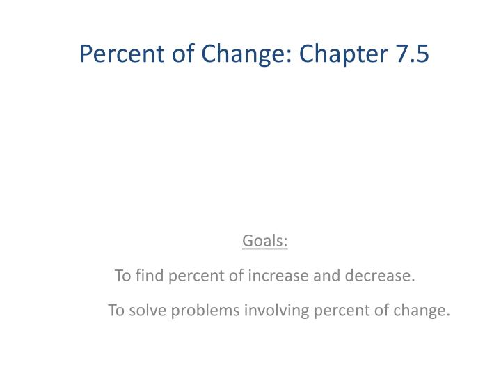 Percent of change chapter 7 5