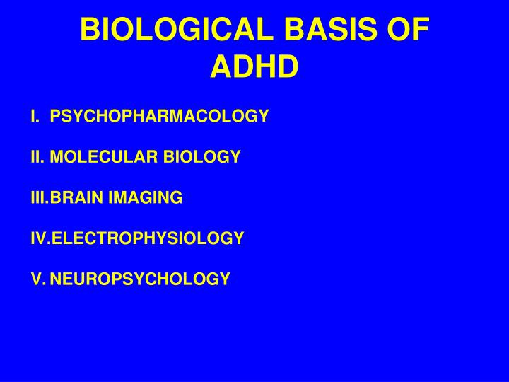 BIOLOGICAL BASIS OF ADHD