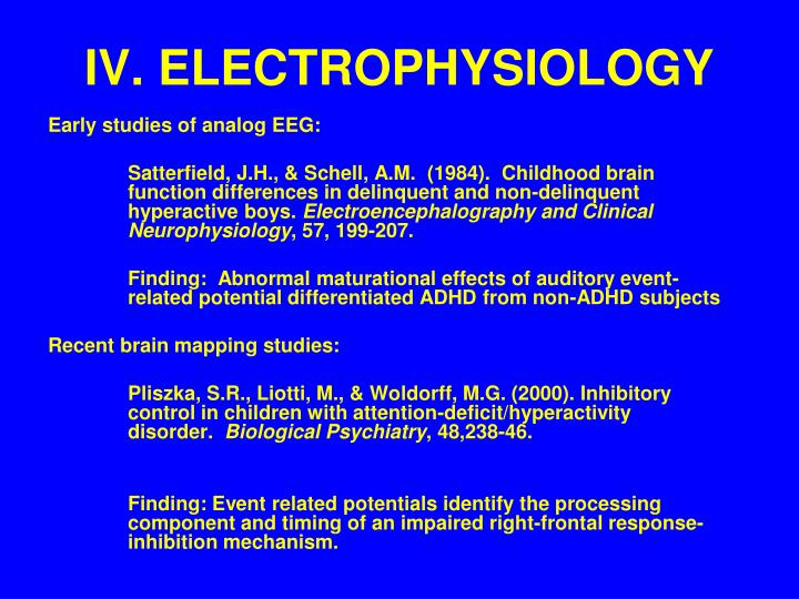 IV. ELECTROPHYSIOLOGY