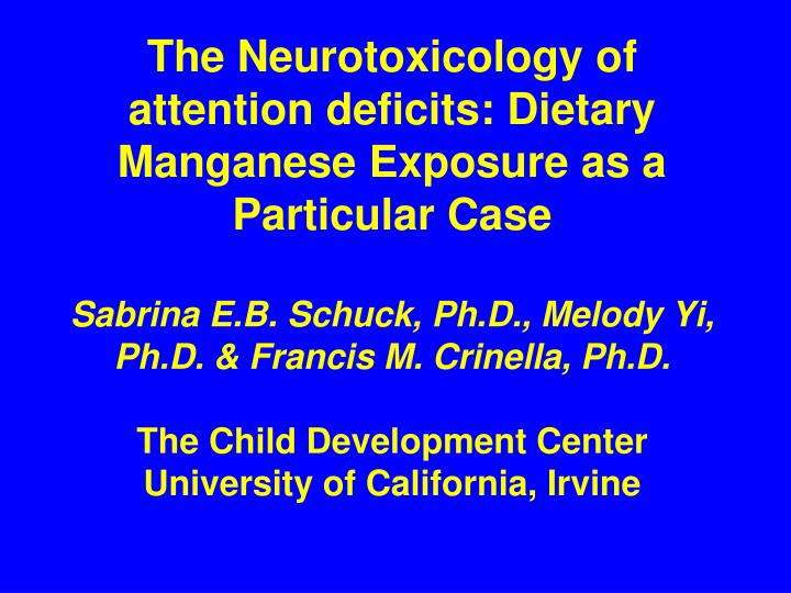 The Neurotoxicology of attention deficits: Dietary Manganese Exposure as a Particular Case
