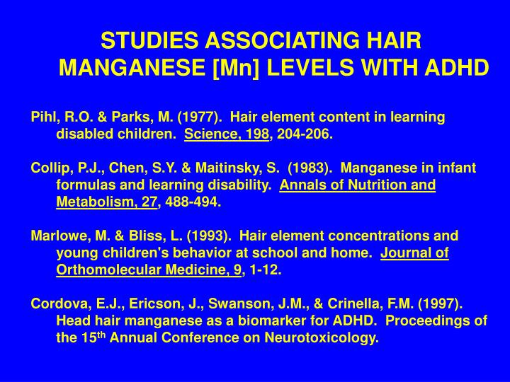 STUDIES ASSOCIATING HAIR MANGANESE [Mn] LEVELS WITH ADHD