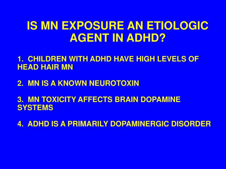 IS MN EXPOSURE AN ETIOLOGIC AGENT IN ADHD?