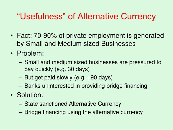 """Usefulness"" of Alternative Currency"