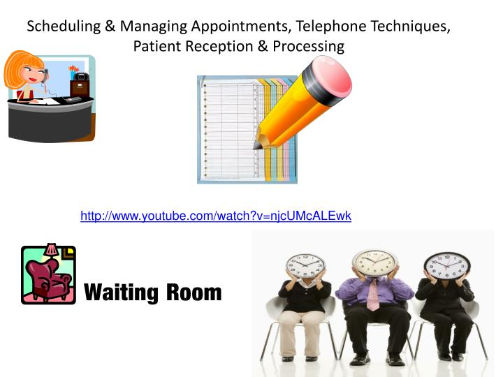 Scheduling managing appointments telephone techniques patient reception processing