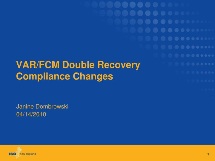 Var fcm double recovery compliance changes
