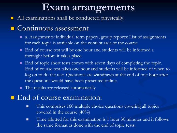 Exam arrangements