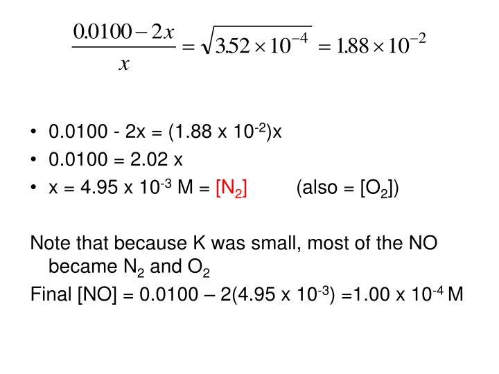 0.0100 - 2x = (1.88 x 10