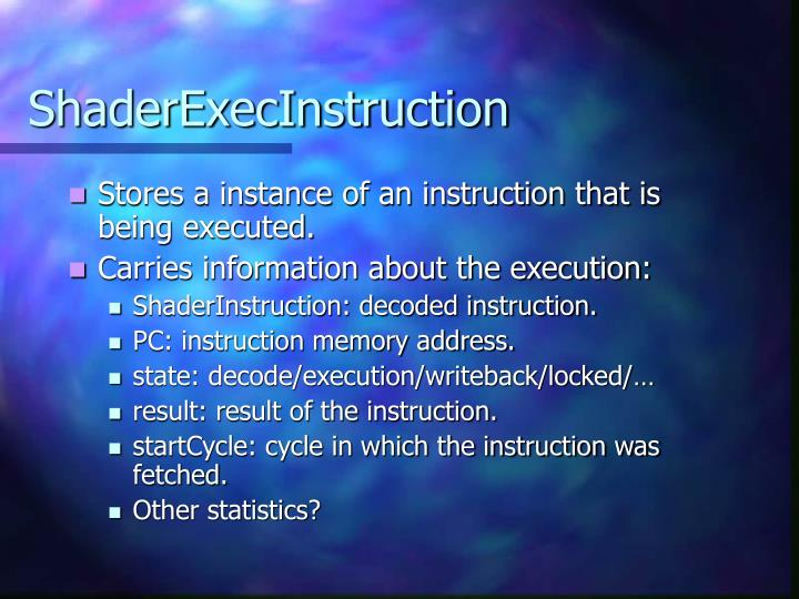 ShaderExecInstruction