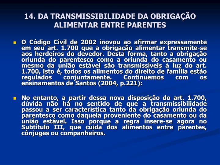 14. DA TRANSMISSIBILIDADE DA OBRIGAÇÃO ALIMENTAR ENTRE PARENTES