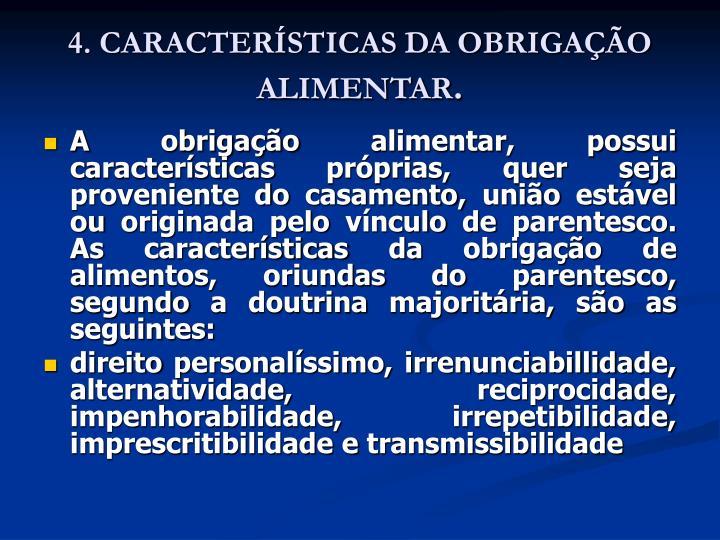 4. CARACTERÍSTICAS DA OBRIGAÇÃO ALIMENTAR