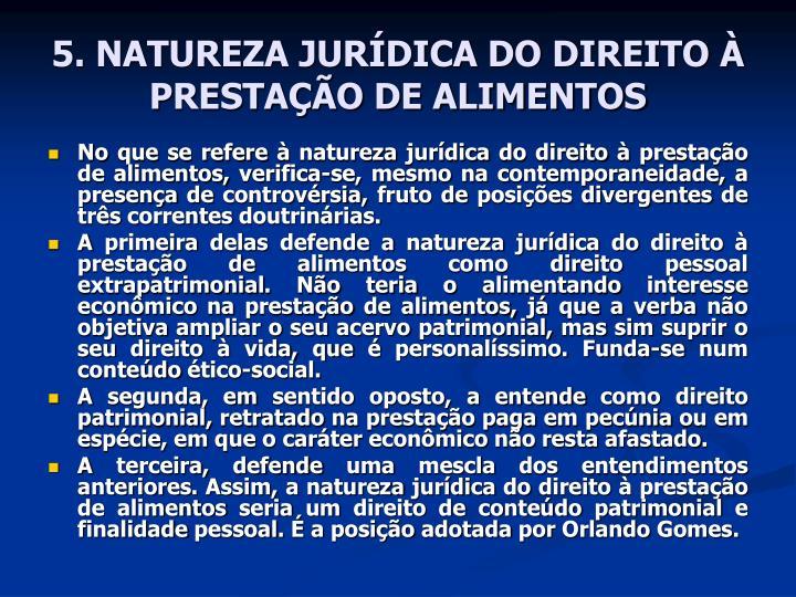 5. NATUREZA JURÍDICA DO DIREITO À PRESTAÇÃO DE ALIMENTOS
