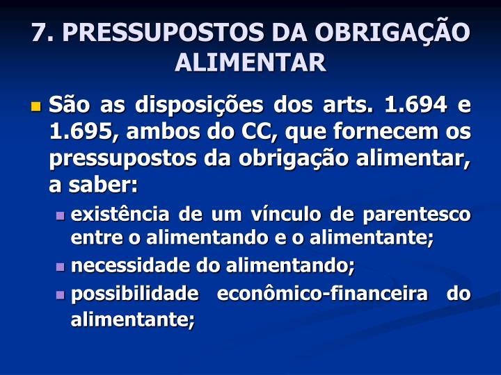 7. PRESSUPOSTOS DA OBRIGAÇÃO ALIMENTAR