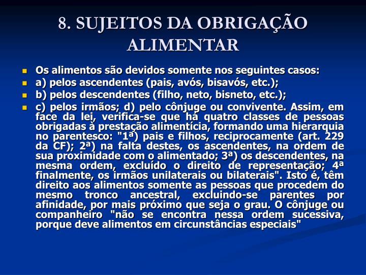 8. SUJEITOS DA OBRIGAÇÃO ALIMENTAR