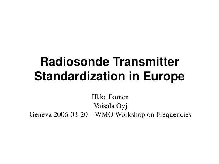 Radiosonde transmitter standardization in europe