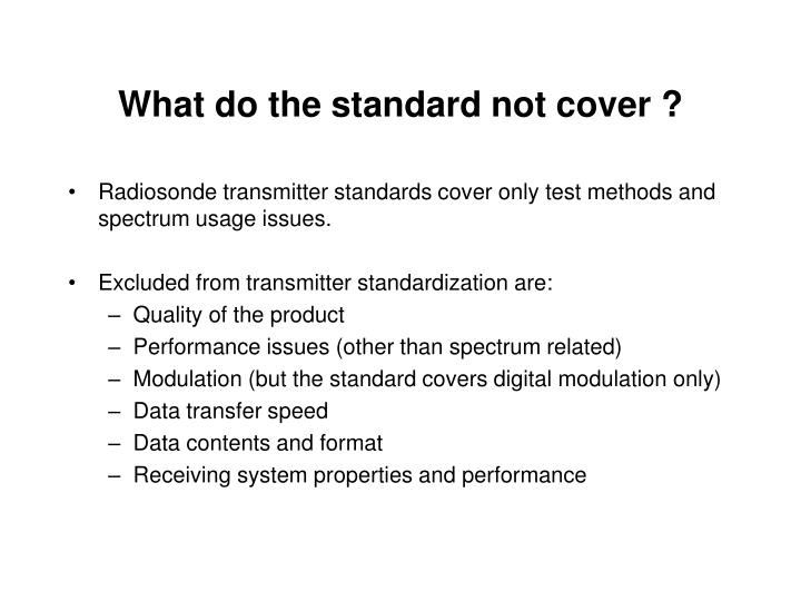 What do the standard not cover ?