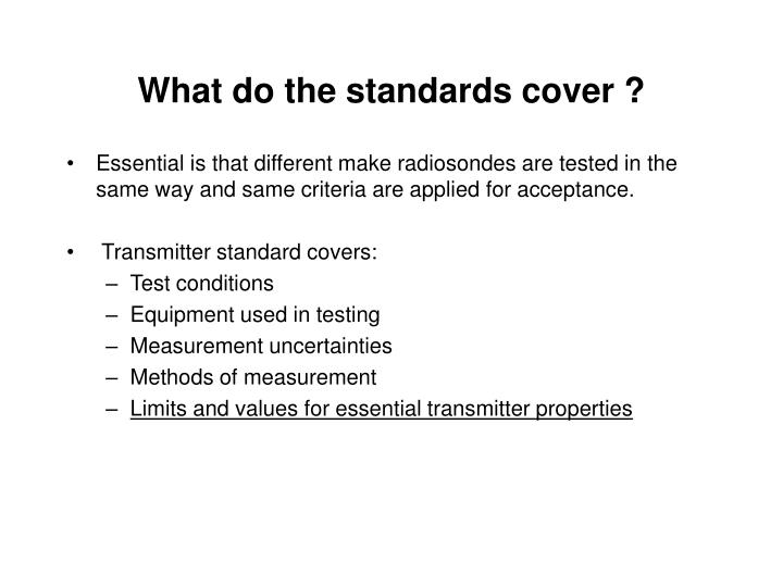 What do the standards cover ?