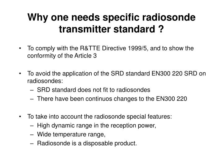 Why one needs specific radiosonde transmitter standard ?