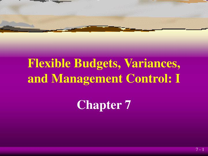 Flexible budgets variances and management control i