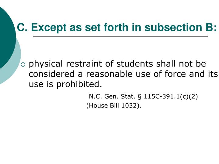 C. Except as set forth in subsection B: