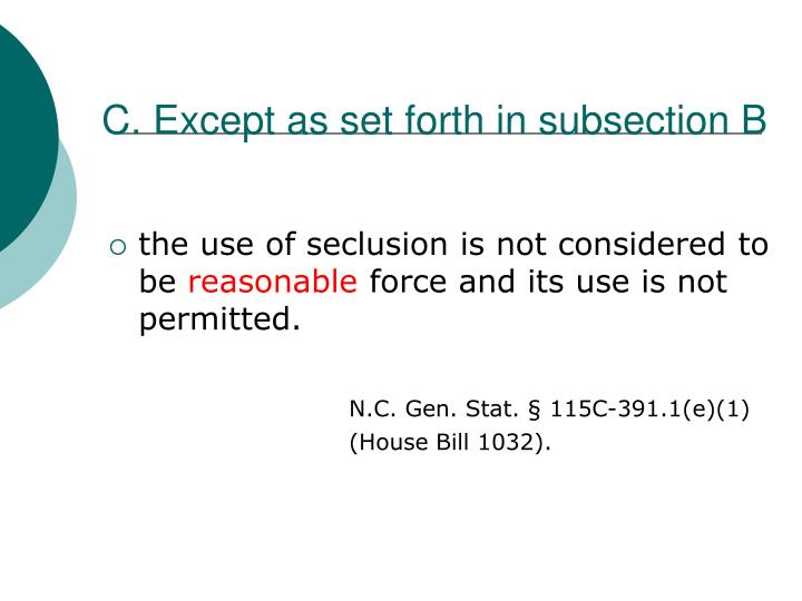C. Except as set forth in subsection B