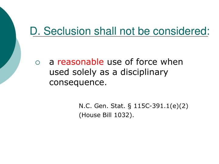 D. Seclusion shall not be considered: