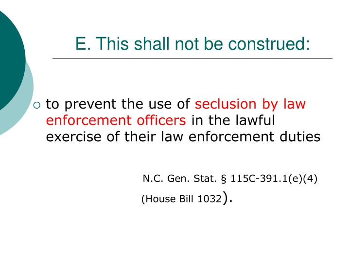 E. This shall not be construed: