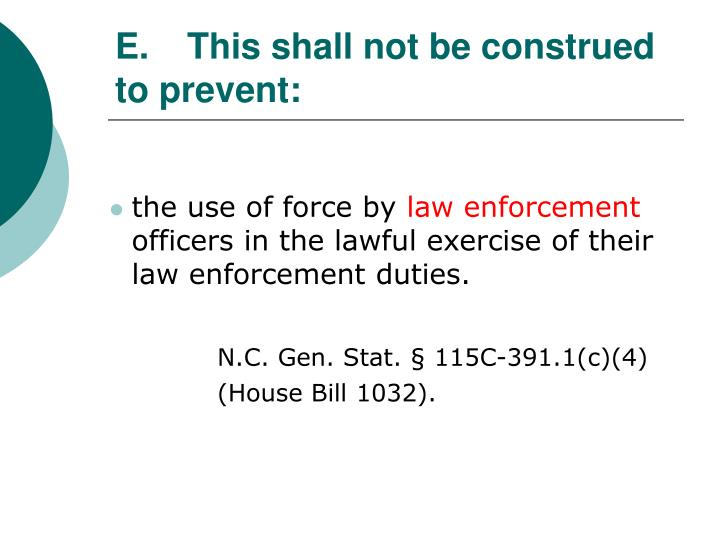 E.This shall not be construed to prevent: