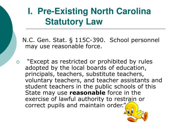 I.  Pre-Existing North Carolina