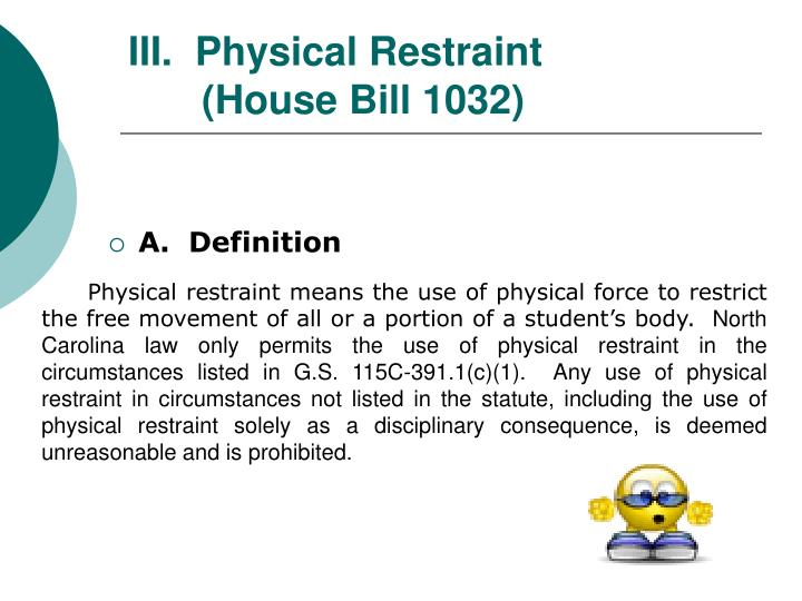 III.  Physical Restraint