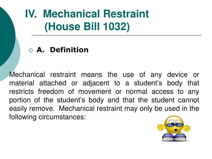IV.  Mechanical Restraint