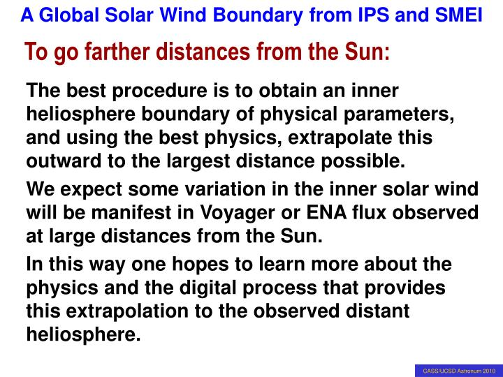 To go farther distances from the Sun:
